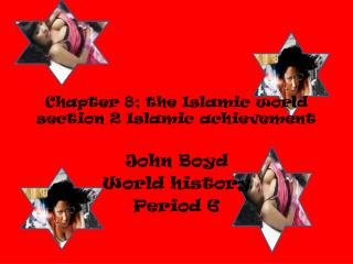 Chapter 8; the Islamic world section 2 Islamic achievement
