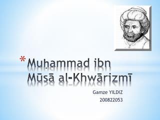 Muḥammad ibn Mūsā al- Khwārizmī