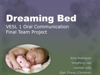 Dreaming Bed VESL 1 Oral Communication Final Team Project