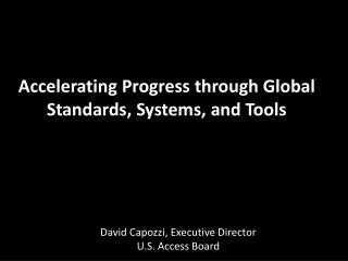 Accelerating Progress through Global Standards, Systems, and Tools