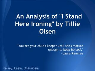 i stand here ironing analysis essay The i stand here ironing is one of the most popular assignments among students' documents if you are stuck with writing or missing ideas, scroll down and find inspiration in the best samples i stand here ironing is quite a rare and popular topic for writing an essay, but it certainly is in our database.