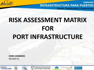 RISK ASSESSMENT MATRIX FOR  PORT INFRASTRUCTURE
