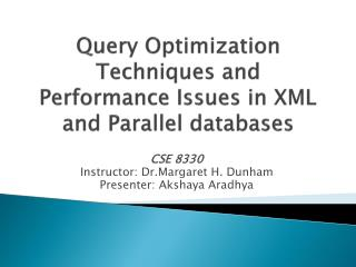 Query Optimization Techniques and Performance Issues in XML and Parallel databases