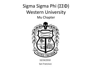 Sigma Sigma Phi (ΣΣΦ)  Western University Mu Chapter