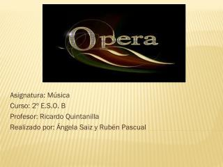 Asignatura:  Música Curso: 2º E.S.O. B Profesor: Ricardo Quintanilla