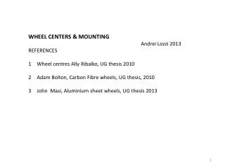 WHEEL CENTERS & MOUNTING 					Andrei  Lozzi  2013 REFERENCES