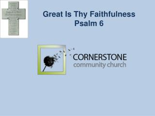 Great Is Thy Faithfulness Psalm 6