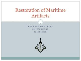 Restoration of Maritime Artifacts