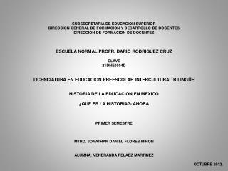 SUBSECRETARIA DE EDUCACION SUPERIOR DIRECCION GENERAL DE FORMACION Y DESARROLLO DE DOCENTES