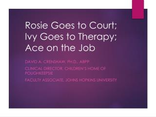 Rosie Goes to Court; Ivy Goes to Therapy; Ace on the Job