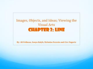 Images, Objects, an d  Ideas; Viewing the Visual Arts Chapter 2: Line