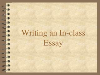 Writing an In-class Essay