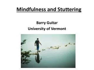 Mindfulness and Stuttering