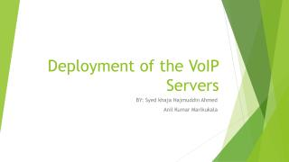 Deployment of the VoIP Servers