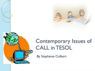 Contemporary Issues of CALL in TESOL