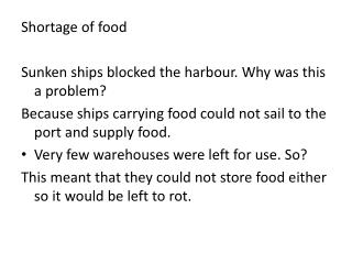 Shortage  of food Sunken ships blocked the  harbour . Why was this a problem?