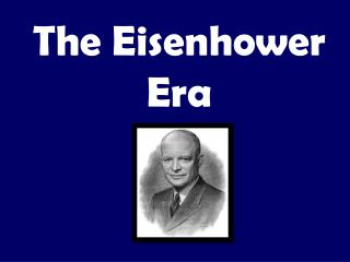 The Eisenhower Era