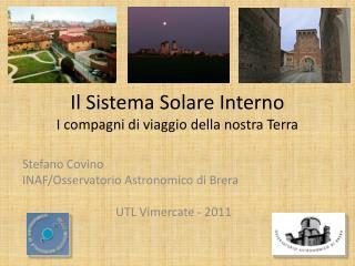 Il Sistema Solare Interno I compagni di viaggio della nostra Terra