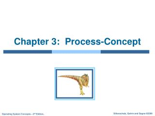 Chapter 3:  Process-Concept