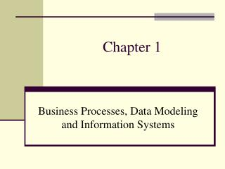 Business Processes, Data Modeling and Information Systems