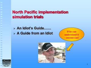 North Pacific implementation simulation trials