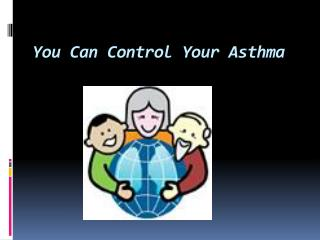 You Can Control Your Asthma