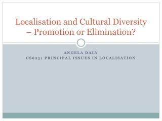 Localisation and Cultural Diversity  �  Promotion  or  Elimination ?
