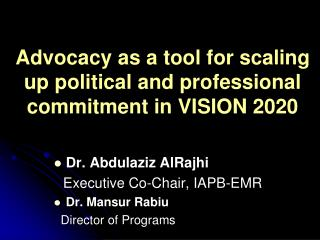 Advocacy as a tool for scaling up political and professional commitment in VISION 2020