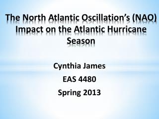 The North Atlantic Oscillation's (NAO) Impact on the Atlantic Hurricane Season