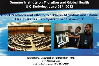 Summer Institute on Migration and Global Health U C Berkeley, June 26 th , 2012