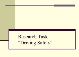 Research Task �Driving Safely�