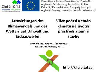 Prof. Dr.-Ing. Jürgen I. Schoenherr doc. Ing. Jan Šembera, Ph.D.
