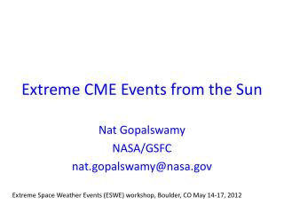 Extreme CME Events from the Sun