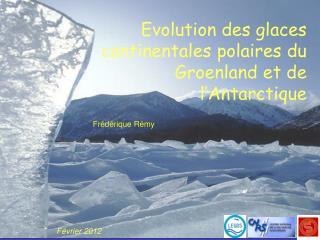 Evolution des glaces continentales polaires du Groenland et de l'Antarctique