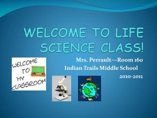 WELCOME TO LIFE SCIENCE CLASS!