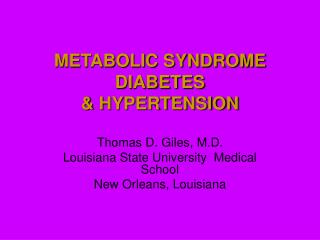 HYPERTENSION  DIABETES:    A DANGEROUS DUO