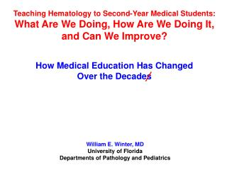 Teaching Hematology to Second-Year Medical Students: What Are We Doing, How Are We Doing It, and Can We Improve   How Me