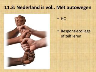 11.3: Nederland is vol.. Met autowegen