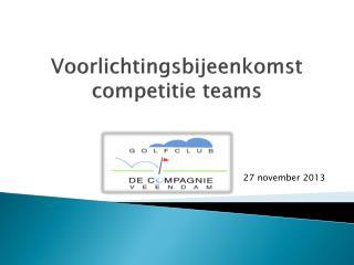 Voorlichtingsbijeenkomst competitie teams