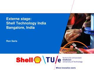 Externe  stage: Shell Technology India Bangalore, India