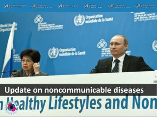 Update on noncommunicable diseases