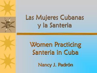 Las Mujeres Cubanas  y la Santeria
