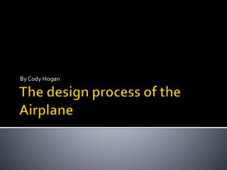 The design process of the Airplane
