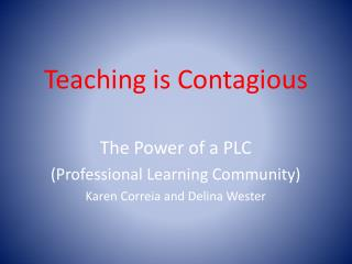 Teaching is Contagious
