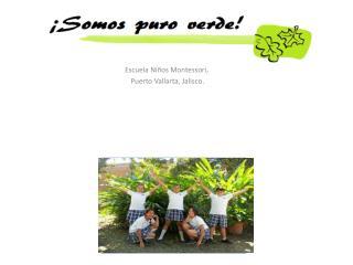 Escuela  Niños Montessori,  Puerto Vallarta, Jalisco.