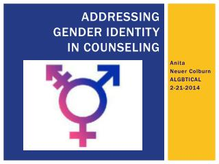 Addressing  gender identity  in counseling