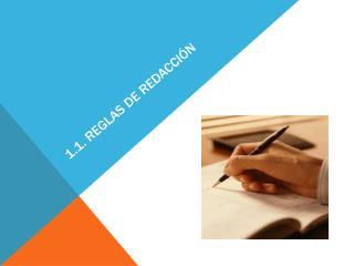1.1. REGLAS DE REDACCIÓN