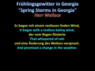 Es  began mit einem rastlosen linden Wind,  It began with a restless balmy wind,