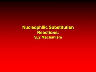 Nucleophilic  Substitution Reactions: S N 2 Mechanism