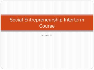 Social Entrepreneurship Interterm Course